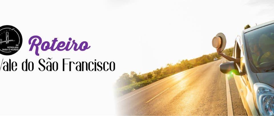 Dicas de Roteiro pelo Vale do São Francisco